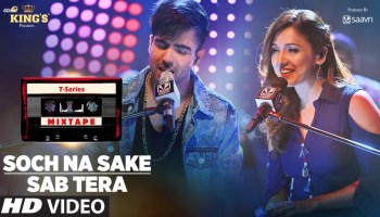 Sab Tera-Soch Na Sake Lyrics - T-Series Mixtape Season 1 | Neeti Mohan, Harrdy Sandhu, Abhijit Vaghani