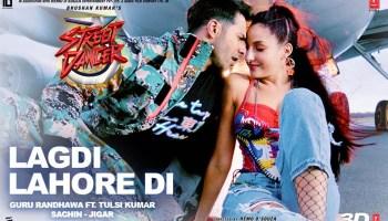 LAGDI LAHORE DI Lyrics - Street Dancer 3D | Varun Dhawan, Shraddha Kapoor, Guru Randhawa, Tulsi Kumar, Sachin-Jigar