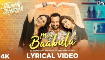 Mere Baabula Lyrics - Jawaani Jaaneman   Saif Ali Khan, Alaya Furniturewala, Tabu, Harshdeep Kaur, Akhil Sachdeva, Gourov-Roshin
