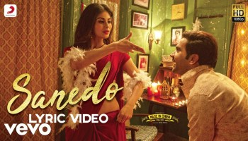 Sanedo Lyrics - Made In China | Rajkummar Rao, Mouni Roy, Mika Singh, Nikhita Gandhi, Benny Dayal, Sachin-Jigar