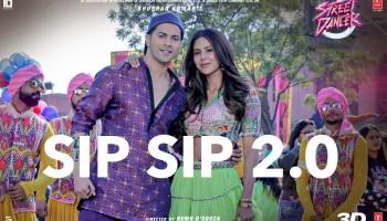 Sip Sip 2.0 Lyrics - Street Dancer 3D | Varun Dhawan, Shraddha Kapoor, Aparshakti Khurana, Garry Sandhu, Jasmine Sandlas, Tanishk Bagchi