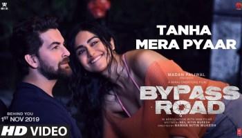 Tanha Mera Pyaar Lyrics - Bypass Road | Neil Nitin Mukesh, Adah Sharma, Mohit Chauhan, Rohan Gokhale