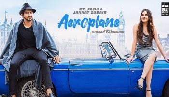 Aeroplane Lyrics - Vibhor Parashar | Mr. Faisu, Jannat Zubair, Rajat Nagpal