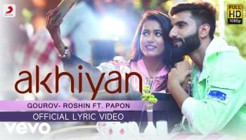 Akhiyan Lyrics - Papon | Manav Chhabra, Garima Chaurasia