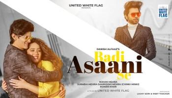 Badi Asaani Se Lyrics - Danish Alfaaz | Rohan Mehra, Chinki Minki
