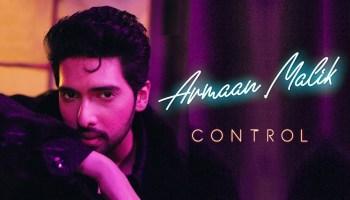 Control Lyrics - Armaan Malik | Nicole Cohen, Natania Lalwani