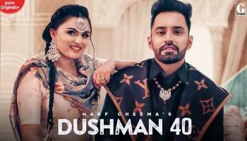 Dushman 40 Lyrics - Harf Cheema | Gurlej Akhtar, Deep Jandu