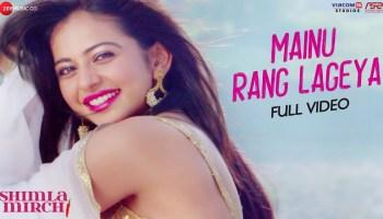 Mainu Rang Lageya Lyrics - Shimla Mirch | Rajkummar Rao, Rakul Preet Singh, Piyush Mehroliyaa
