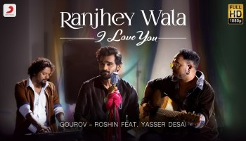 Ranjhey Wala I Love You Lyrics - Yasser Desai | Gourov – Roshin