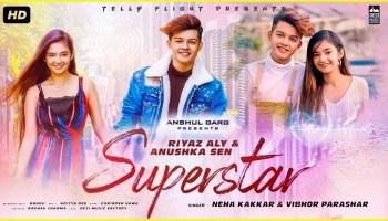 Superstar Lyrics - Neha Kakkar | Riyaz Aly, Anushka Sen, Vibhor Parashar, Sarmad Qadeer