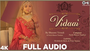 Vidaai Song Lyrics - Bhoomi Trivedi | Parth Bharat Thakkar