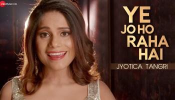 Ye Jo Ho Raha Hai Lyrics - Ghost (2019 Film)   Jyotica Tangri, Sanaya Irani, Shivam Bhaargava