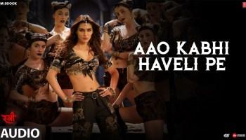 Aao Kabhi Haveli Pe Lyrics - Stree | Rajkummar Rao, Shraddha Kapoor, Kriti Sanon, Badshah, Nikhita Gandhi