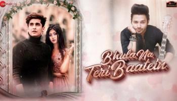 Bhula Na Teri Baatein Lyrics - Stebin Ben | Bhavin Bhanushali, Sana Khan