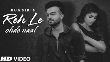 Reh Le Ohde Naal Lyrics - Runbir | Mahi Sharma