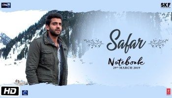 Safar Lyrics - Notebook | Mohit Chauhan, Zaheer Iqbal, Pranutan Bahl