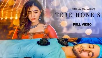 Tere Hone Se Lyrics - Madhav Mahajan | Angela Krislinzki