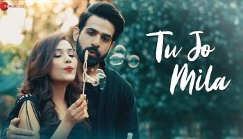 Tu Jo Mila Lyrics - Shehla Khan | Iram Dean, Zohran Khan