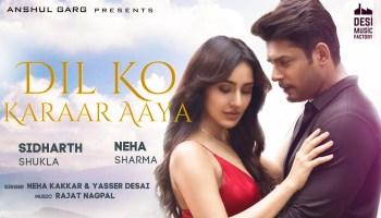 Dil Ko Karaar Aaya Lyrics - Sukoon | Neha Kakkar, Yasser Desai, Sidharth Shukla, Neha Sharma
