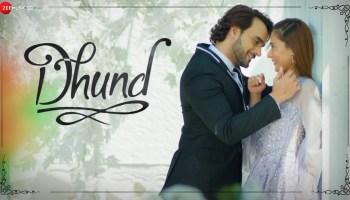 Dhund Lyrics - Dr. Anil Mehta | Sara Khan, Angad Hasija