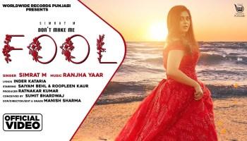 Don't Make Me Fool Lyrics - Simrat M | Roopleen Kaur, Saiyam Behl
