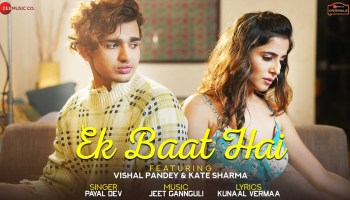 Ek Baat Hai Lyrics - Payal Dev | Vishal Pandey, Kate Sharma, Shirin