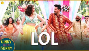 LOL Lyrics - Ginny Weds Sunny | Payal Dev, Dev Negi, Yami Gautam, Vikrant Massey