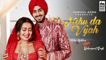 Nehu Da Vyah Lyrics - Neha Kakkar | Rohanpreet Singh
