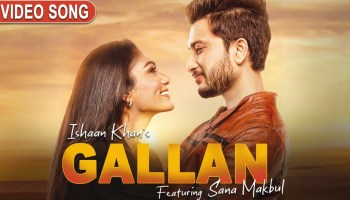 Gallan Lyrics - Ishaan Khan | Sana Makbul