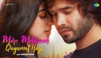 Mere Mehboob Qayamat Hogi Lyrics - Abhilash Kumar | Mehak Manwani
