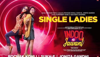 Single Ladies Lyrics - Indoo Ki Jawani | Rochak Kohli, Sukh-E, Jonita Gandhi