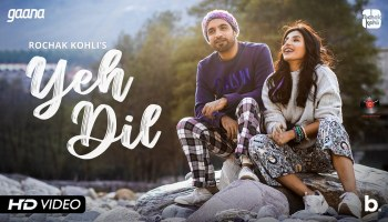 Yeh Dil Lyrics - Rochak Kohli | Harshita Gaur