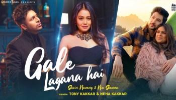Gale Lagana Hai Lyrics - Neha Kakkar | Tony Kakkar, Shivin Narang, Nia Sharma
