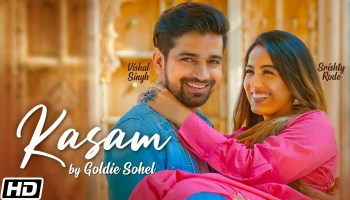 Kasam Lyrics - Goldie Sohel | Vishal Singh, Srishty Rode
