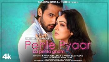 Pehle Pyaar Ka Pehla Gham Lyrics - Tulsi Kumar | Jubin Nautiyal, Khushali Kumar, Parth Samthaan