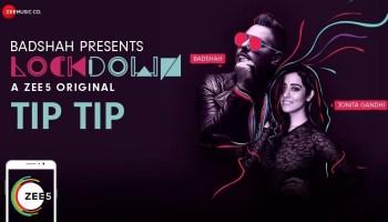 Tip Tip Lyrics - Lockdown (ZEE5 Original) | Badshah, Jonita Gandhi