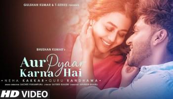 Aur Pyaar Karna Hai Lyrics - Neha Kakkar | Guru Randhawa