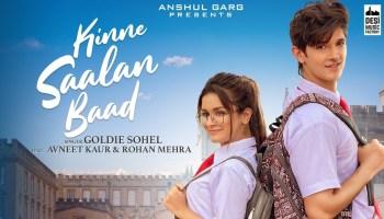 Kinne Saalan Baad Lyrics - Goldie Sohel | Avneet Kaur, Rohan Mehra