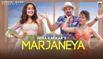 Marjaneya Lyrics - Neha Kakkar | Abhinav Shukla, Rubina Dilaik