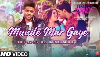 Munde Mar Gaye Lyrics - Time To Dance | Guru Randhawa