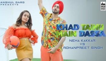 Khad Tainu Main Dassa Lyrics - Neha Kakkar | Rohanpreet Singh