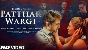Patthar Wargi Lyrics - Ranvir | Hina Khan, Tanmay Ssingh
