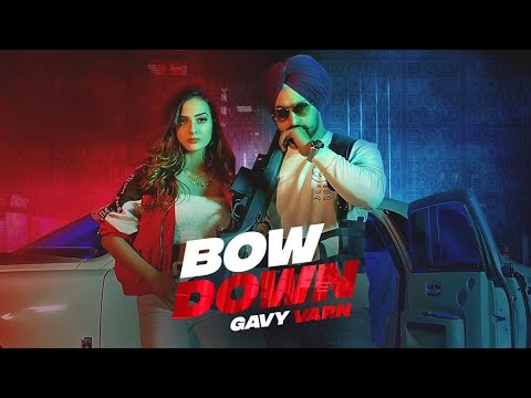 BOW DOWN LYRICS » GAVY VARN | ANKER DEOL » Lyrics Over A2z
