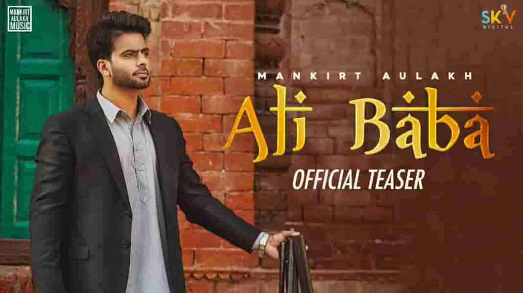 ALI BABA LYRICS » MANKIRT AULAKH Ft. JAPJI KHAIRA » Lyrics Over A2z