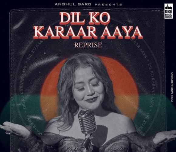 Dil Ko Karaar Aaya (Reprise) Lyrics - Neha Kakkar