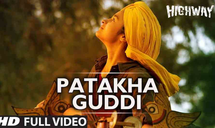 Highway | A.R Rahman | Patakha Guddi lyrics