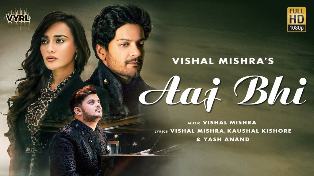 Aaj bhi lyrics in English | Vishal Mishra | Ali Fazal