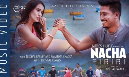 nacha firiri lyrics | Mahesh Kafle Ft. Melina Rai
