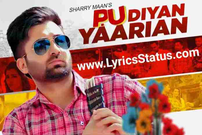 Sharry Maan New Song PU Diyan Yaarian Layi Khulla Time Chahida Lyrics Status Video Download