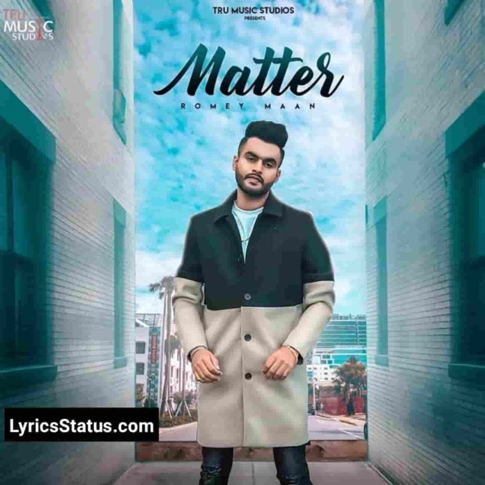 Romey Maan New Song Matter Lyrics Status Download Video Latest punjabi song Jatt Layi Matter Tu Kardi Na Kardiyaa Cara Cura Ni punjabi song